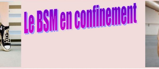 LE BSM EN CONFINEMENT